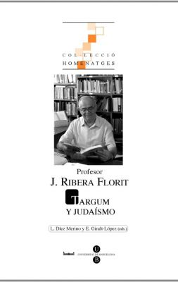 Profesor J. Ribera Florit. Targum y judaísmo