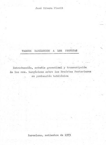 Targum Babilónico a los Profetas: Introducción, estudio gramatical y transcripción de los mss. targúmicos sobre los Profetas Posteriores en puntuación babilónica