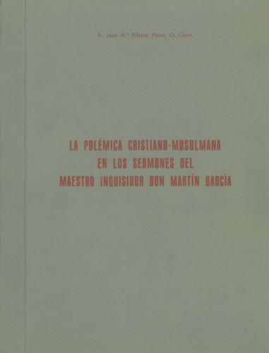 La polémica cristiano-musulmana en los sermones del Maestro Inquisidor Don Martín García